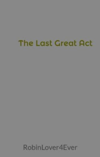 The Last Great Act