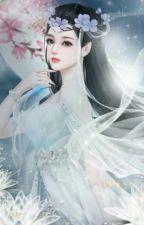 [ Xuyên Không ] Bạch Y Nữ Đế : Vi Phu Thất Sủng Rồi?! by bachtulien368