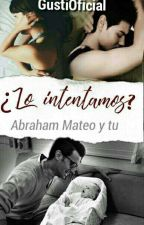 ¿lo intentamos? -Abraham Mateo Y Tu- by GustiOficial