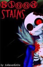 Bloodstains (Horrortale Sans x Reader) by XxNeverGirlXx