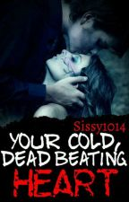 Your cold dead beating heart by sissy1014