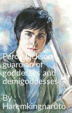 percy jackson guardian of the goddesses and demigoddess by haremkingnaruto