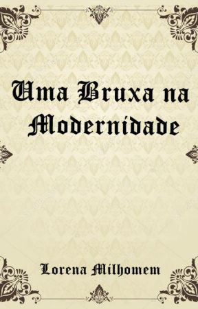 Uma Bruxa na Modernidade by lorenamilhomem_