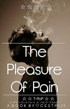 The Pleasure Of Pain by CestMijk
