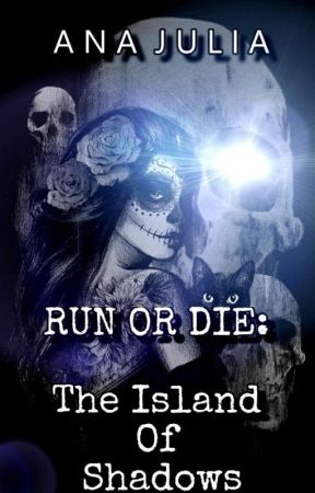 RUN OR DIE:The Island Of Shadows by anajuuu123