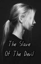 The Slave Of The Devil by golden_heaart
