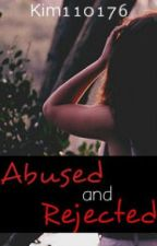 Abuse and Rejected Completed by kim110176