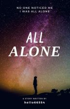 All Alone Except For You  #MindOverMatterContest by hello66554