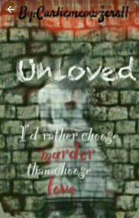 Unloved by Carliemeowzers11