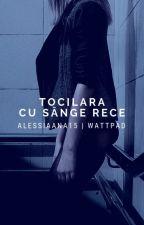 Tocilara cu sange rece by AlessiaAna15