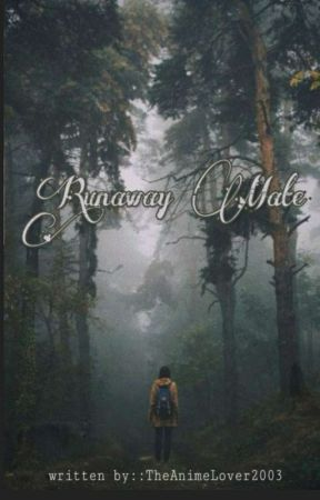 Runaway Mate  by TheAnimeLover2003
