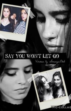 Say You Won't Let Go by StrangeBlob