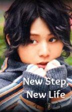 New Step, New Life by SakuraiS