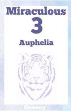 Miraculous 3.2 - Auphelia by Geeeny