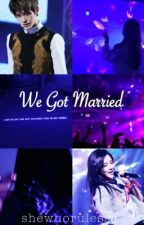 We Got Married [K.Js ; L.Ty] by shewhorulesss