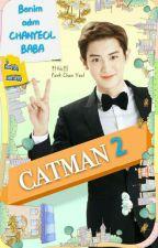 CATMAN 2[ChanBaek] by kkamjongBaekkie