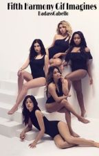 Fifth Harmony Gif Imagines by BadassCabello
