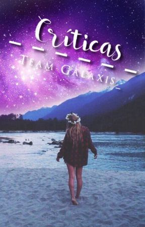 Criticas [ABIERTO] by TeamGalaxis_