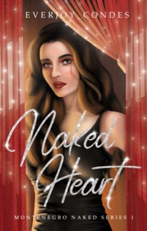 Naked Heart ✔️ (To be Published under PSICOM) by Everjoy_Condes