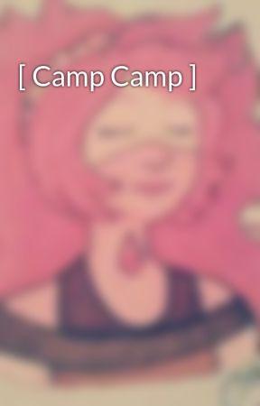 [ Camp Camp ] by JossalynGleason