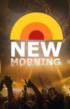 New Morning | A Kpop Idol Life Story by Haruna_Unnie