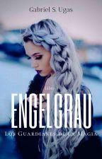 Engelgrau, Los Guardianes De La Magia by Useg1556