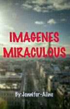 Imágenes Miraculous  by Jenny_Aline