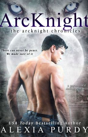 ArcKnight (The ArcKnight Chronicles #1) by AlexiaPurdy