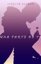 Una parte de ti by JoselynGuz