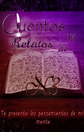 Cuentos y Relatos de N3 by PoetaN3