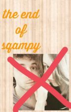 the end of sqampy by addictwithnocarradio
