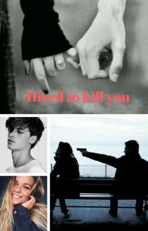 Hired to kill you by __Emma--