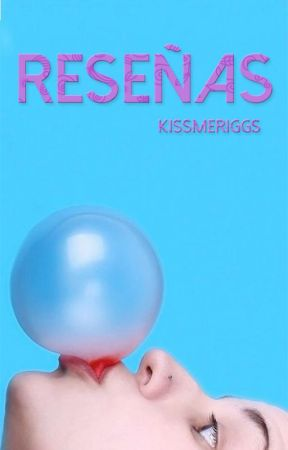 Reseñas by kissmeriggs