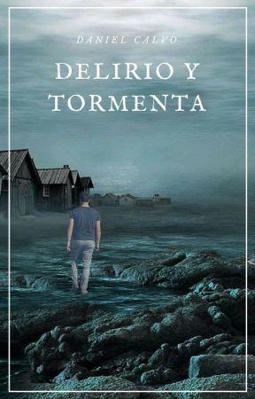 Delirio y Tormenta by MrDanicr91