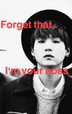 Forget that...I'm your boss by KennedyBTS