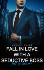 Fall in Love #1 - Fall in love with a seductive boss by Margot_Rhine