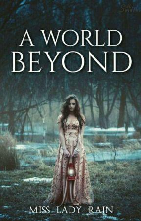 A World Beyond (EDITING) by Miss_Lady_Rain