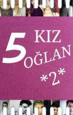 5 KIZ 5 OĞLAN *2* (Nil'in Hayatı) by okuyanpandaslife