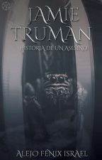 Jamie Truman. Vol.1 (Edición Completa). by Alejo-Fenix-Israel