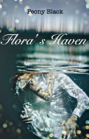FLORA'S HAVEN by PeonyBlack