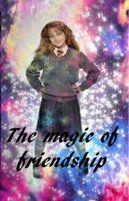 The magic of friendship by czarodziejka_i_mugol