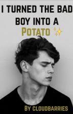 I Turned The Bad Boy Into a Potato by cloudbarries