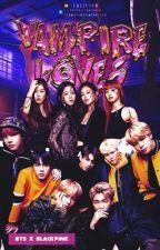 Vampire Loves /BTS+BLACKPİNK by ArmyBlink1