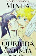 ⚘Minha Querida Gatinha⚘《NaruHina》Hiatus by MariKawaii50