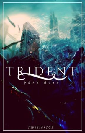 Trident [ONGOING] by Tweeter109