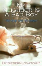 My Neighbor is a Bad Boy. by biebernlovatoXP