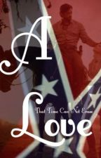 A Love That Time Cannot Erase (#2 -  Eternal Love Series) by caffrey1974