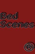 Bed Scenes by MrRealTalk