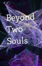 Beyond Two Souls by senpaiers