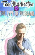 Tom Hiddleston Is The Type Of Husband by Nao_Celis15
